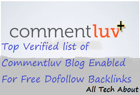 Top Verified list of Commentluv Blog Enabled For Free Dofollow Backlinks