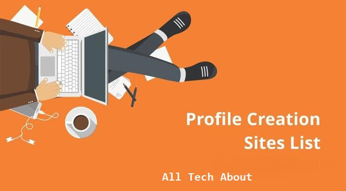 Top 500+ Profile Creation Sites List to Create High Quality